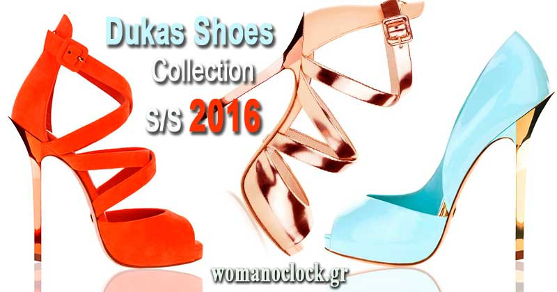 cf7b0ad7c54 DUKAS Ανοιξη Καλοκαιρι 2016: Η νέα συλλογή παπουτσιών|Womanoclock