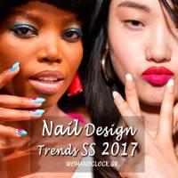 Σχέδια Νυχιών Άνοιξη Καλοκαίρι 2017 - Fashion Week Trends