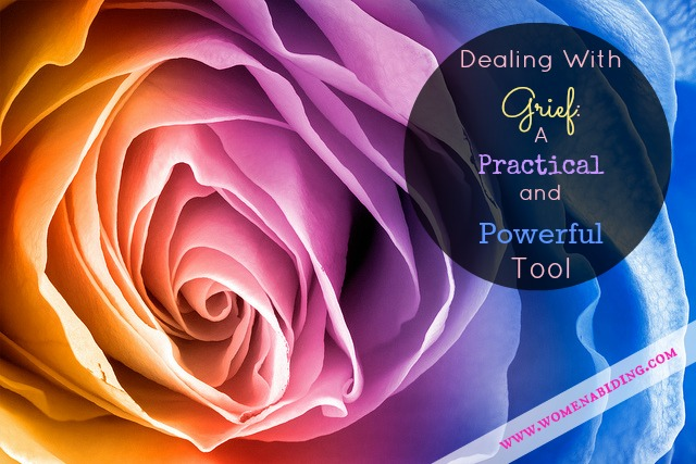 dealing-with-grief-a-practical-and-powerful-tool-womenabiding