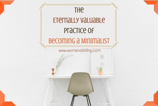The Eternally Valuable Practice of Becoming a Minimalist