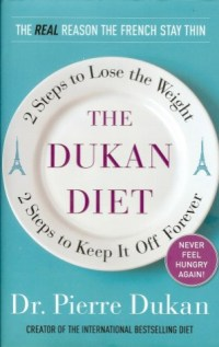 Book cover of the The Dukan Diet: 2 steps to Lose the Weight, 2 Steps to Keep it Off