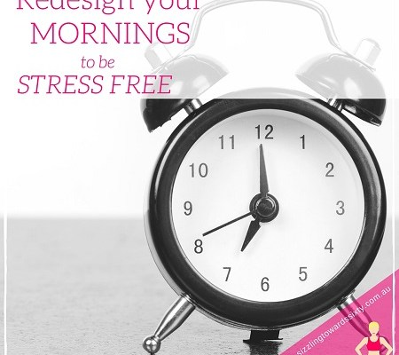 Redesign your mornings to be stress free