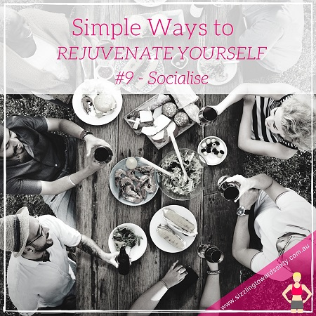 socialise and rejuvenate yourself