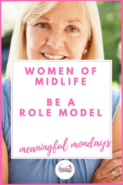 Women of Midlife be a role model