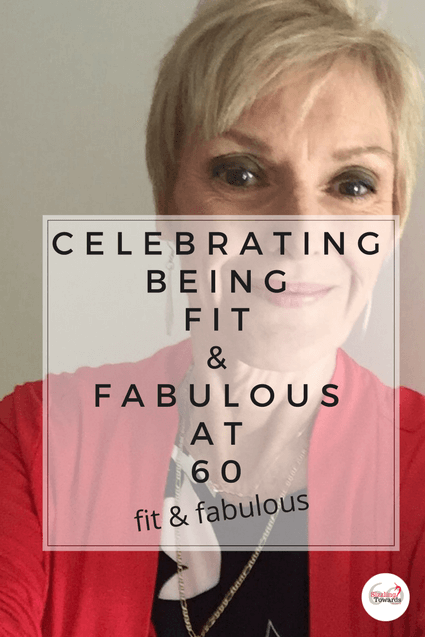 Celebrating feeling fit and fabulous at 60