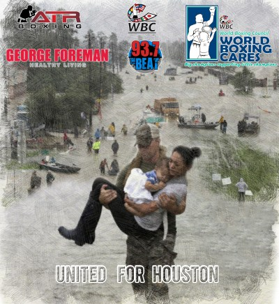 WBC Has Teamed Up With George Foreman and ATR Boxing in Hurricane Harvey Relief Efforts for Houston, TX