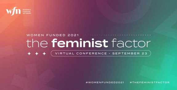 The Feminist Factor will take place on September 23rd, 2021 from 10:30AM EDT to 6PM EDT. (Image credit: WFN)