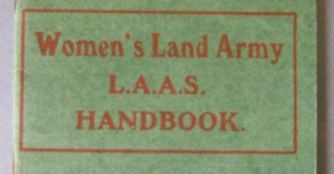 W1 WLA Land Army Agricultural Section (L.A.A.S) Handbook c1917. Source: Bedfordshire Archives WW1 WA///4/1/7 Courtesy of Stuart Antrobus.