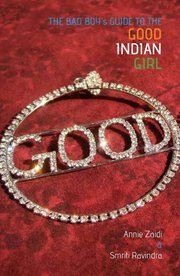 The Bad Boys' guide to the Good Indian Girl