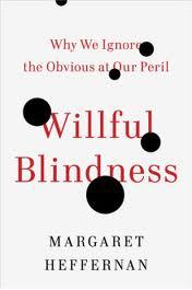 Margaret Heffernan's Willful Blindness