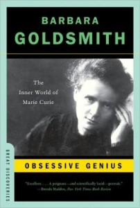 Obsessive Genius - The Inner World Of Marie Curie by Barbara Goldsmith