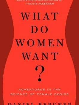 What Do Women Want Daniel Bergner Book Review