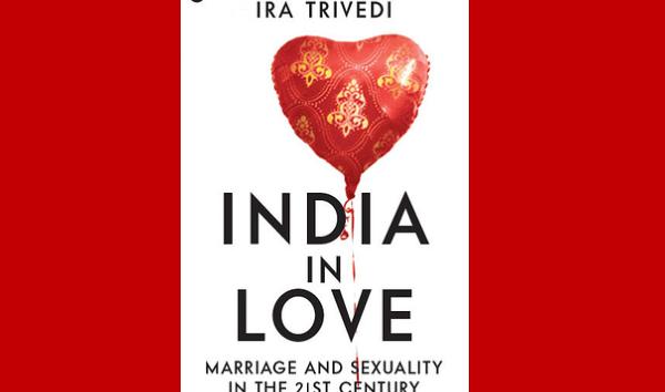 India in Love, by Ira Trivedi