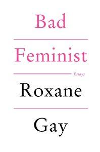 badfeminist_roxanegay