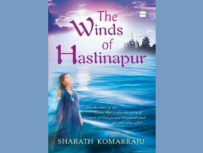 The Winds of Hastinapur, by Sharath Kommaraju