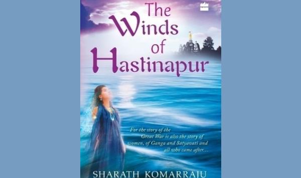 The Winds of Hastinapur, by Sharath Kommaraju