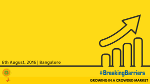 Breaking Barriers: Growing In A Crowded Market | Bangalore