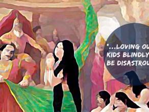 loving kids blindly