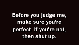Judge Me When Youre Perfect Womenworking