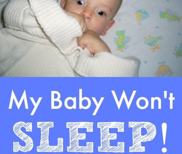 My Baby Wont Sleep