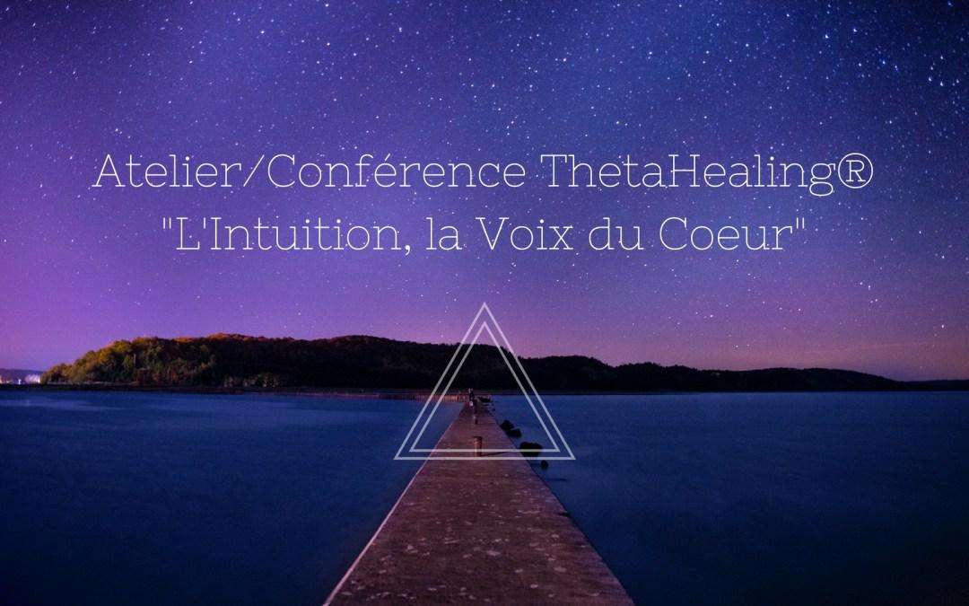 """Atelier/conférence ThetaHealing: """"L'Intuition, la Voix du Cœur"""""""