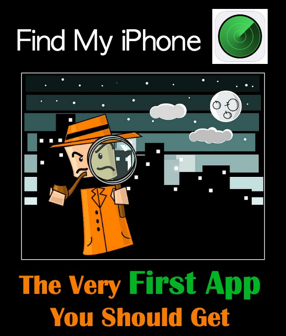 Find My iPhone – The Very First App You Should Get
