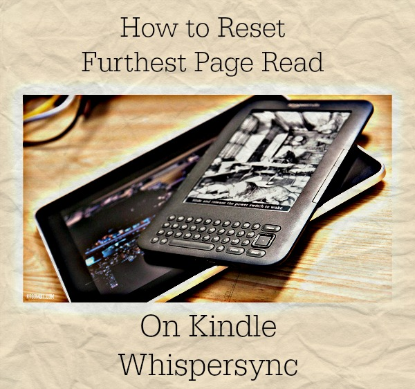 How to Reset Furthest Page Read on Kindle's Whispersync
