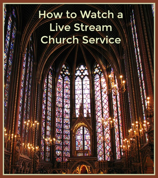 How To Watch a Live Stream Church Service