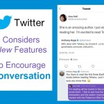 Twitter Considers New Features to Encourage Conversation