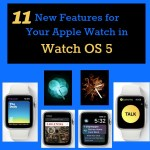 11 New Features for Your Apple Watch in Watch OS 5