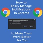 How to Easily Manage Notifications in Chrome to Make Them Work Better for You