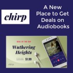 Chirp – A New Place to Get Deals on Audiobooks