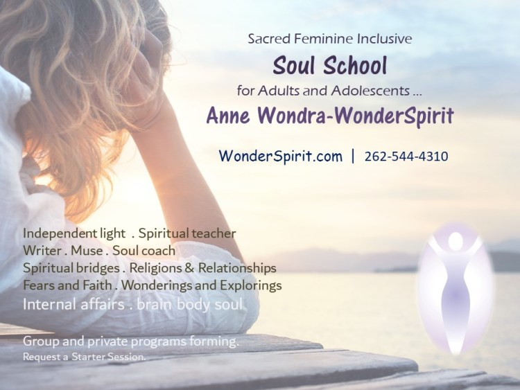 sacred feminine inclusive soul school for adults and adolenscents with anne wondraa-wonderspirit at wonderspirit.com