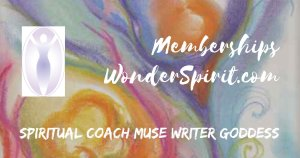 Memberships at WonderSpirit.com. spiritual coach muse writer goddess Anne Wondra