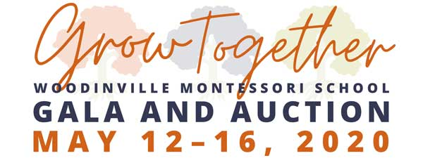 Grow Together Woodinville Montessori School Gala and Auction, May 12-16, 2020