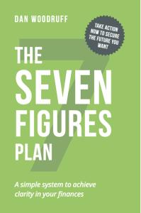 The 7 Figures Plan by Dan Woodruff
