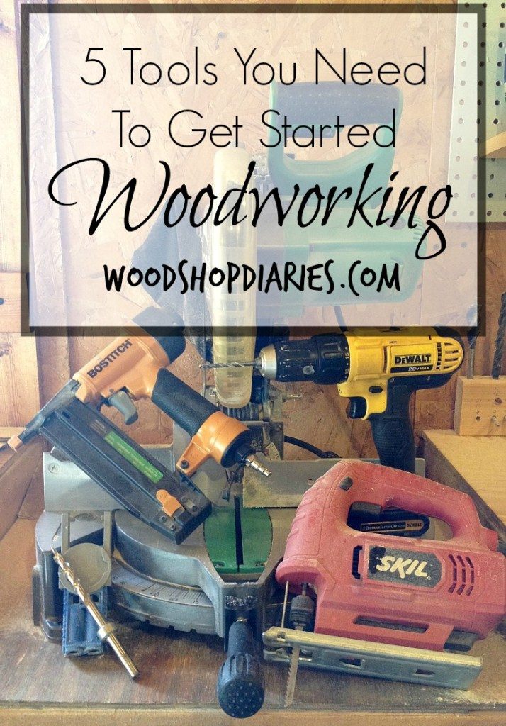 The five tools you need to get started woodworking for less than $500 total--Woodshop Diaries