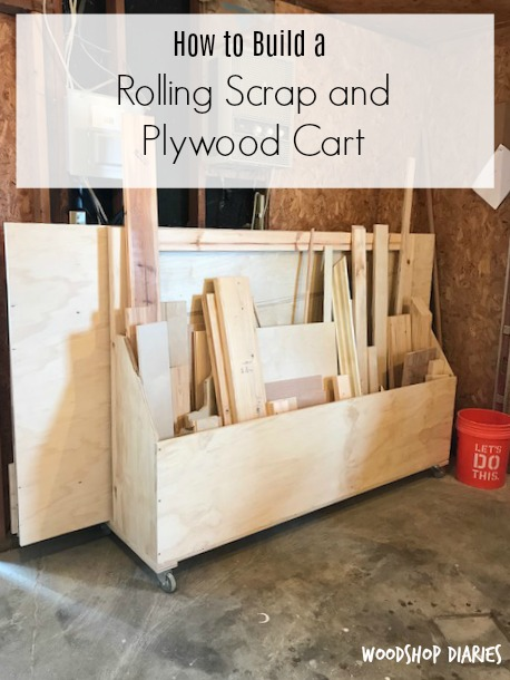 How to build a Mobile Plywood Cart and Scrap Wood storage cart for your workshop--Great for a lumber storage cart and to move heavy plywood sheets