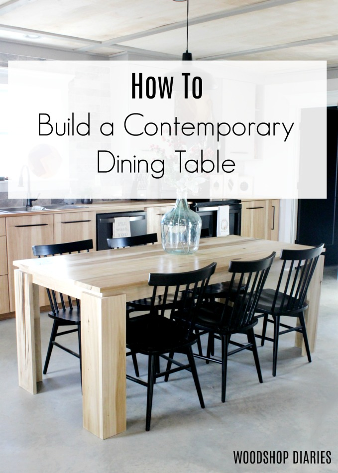 How to Build Your Own DIY Contemporary Modern Dining Table--Clean lines, simple design, easy build--DIY Dining Table