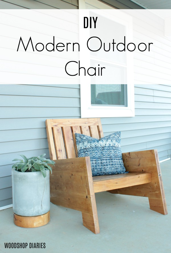 How to Build a DIY Modern Outdoor Chair for Your Deck or Front Porch! Building plans to build your own and a video tutorial to walk you through the process! Woodshop Diaries