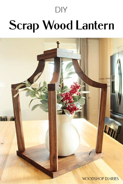DIY Wooden Lantern with curved top made from scrap walnut wood--pinterest image with text