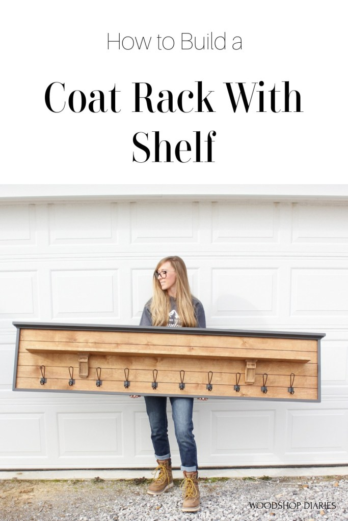 "Pinterest image showing text ""How to Build a Coat Rack with Shelf"" on top and Shara Woodshop Diaries holding the coat rack on bottom"