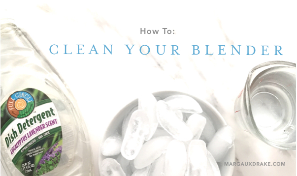 How to Clean Your Blender- Margaux Drake_45080
