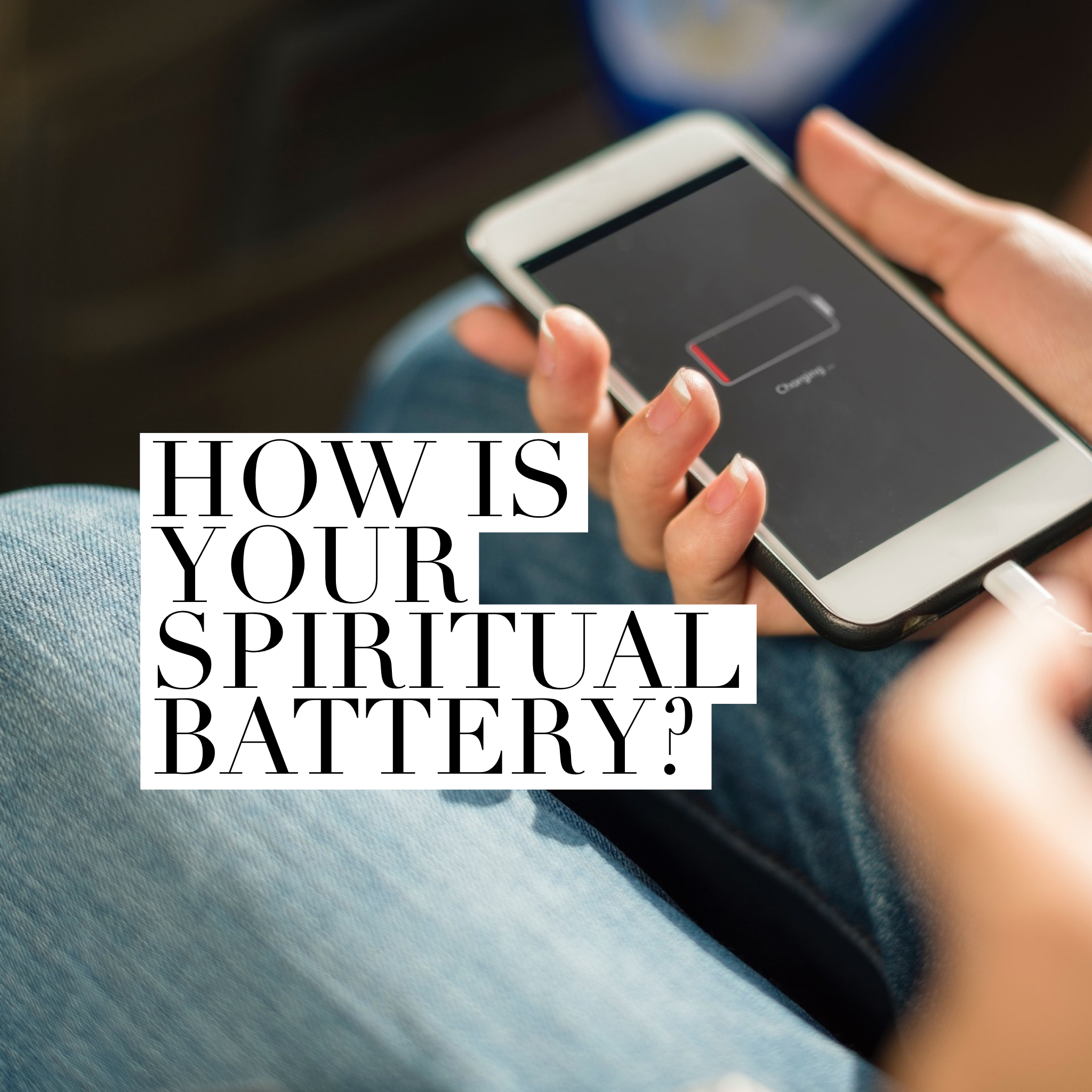 How Is Your Spiritual Battery?
