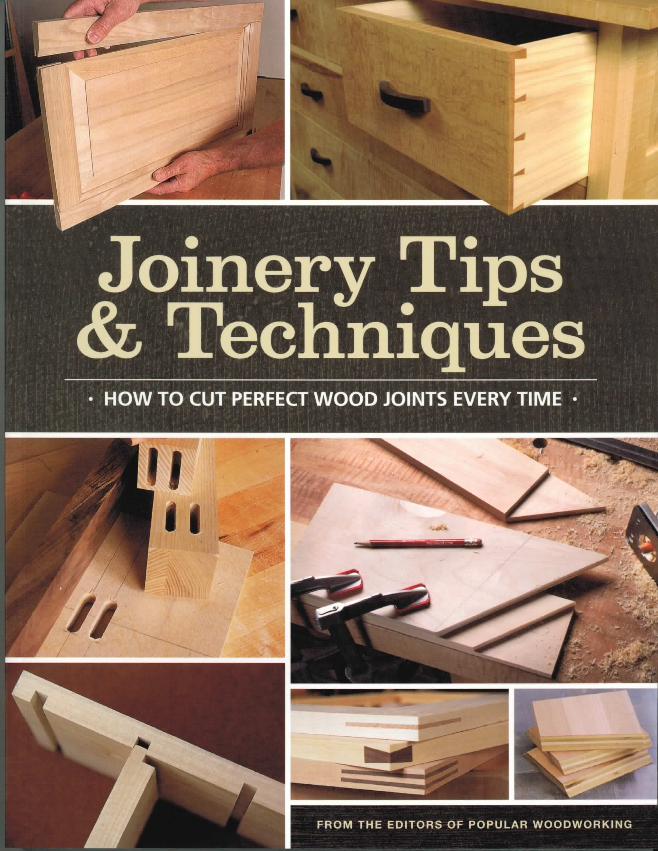 Joinery Tips Amp Techniques The Woodworkers Library