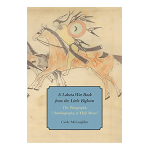 A Lakota War Book from the Little Bighorn cover
