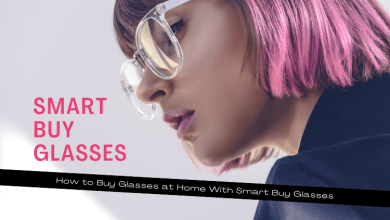 Photo of How to Buy Glasses at Home With SmartBuyGlasses
