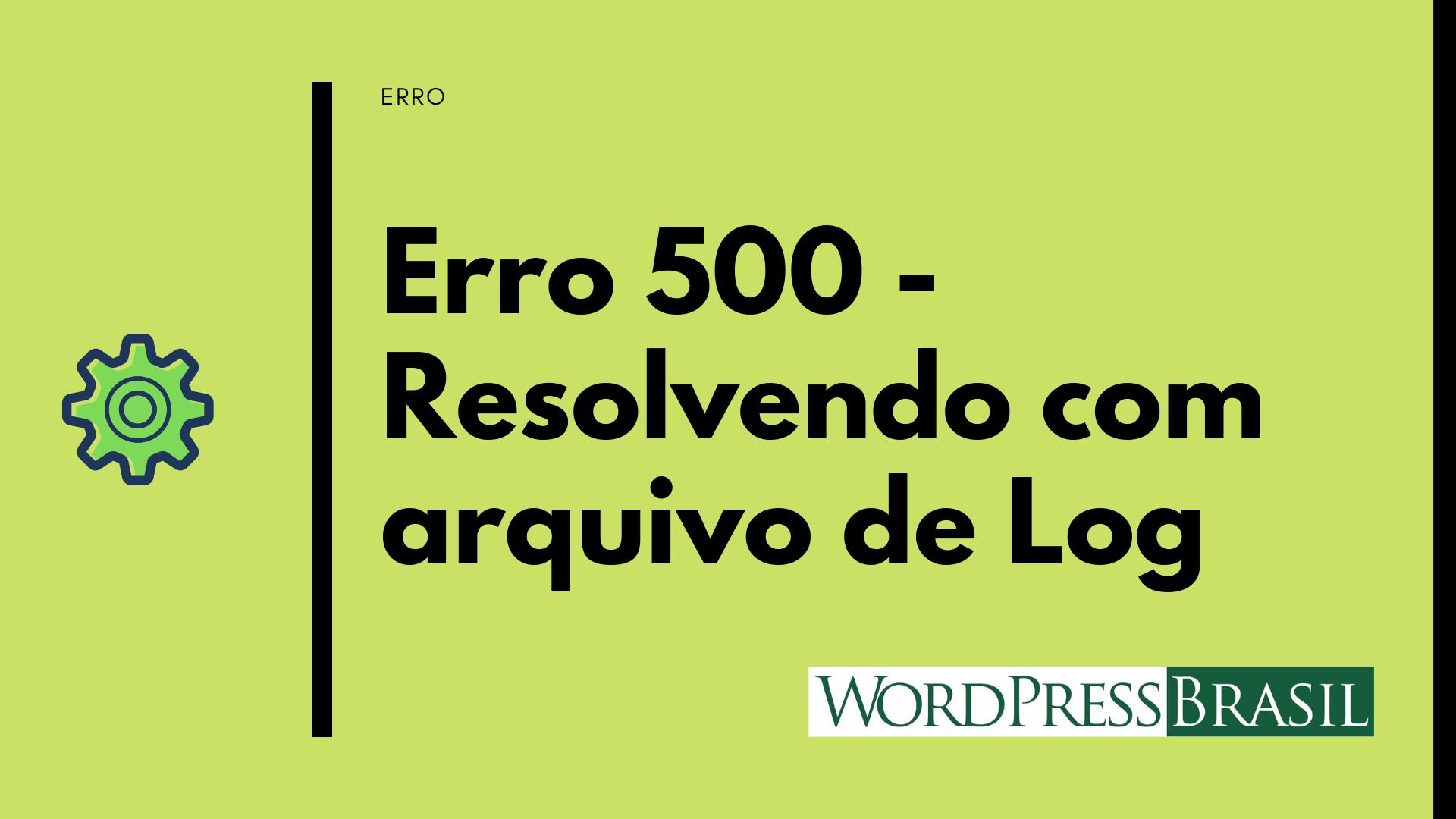 Erro 500 - Arquivo de log