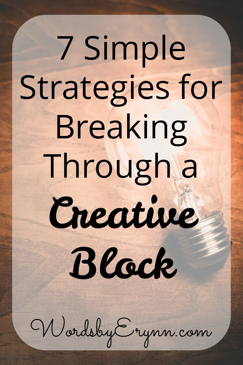 Next time you're up against a blank screen or blank paper, try one of these seven ideas to get the bright ideas glowing again and banishing creative block. Inspiration from WordsbyErynn.com.