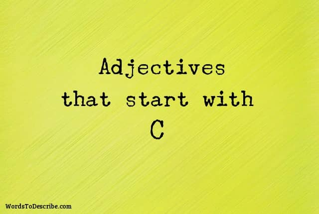 adjectives that begin with c